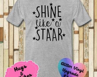 Shine like a STAAR Shirt