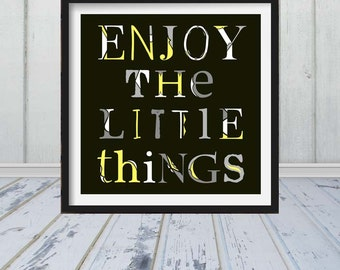 Enjoy The Little Things - Typography Art - Custom Colors - Different Sizes - Frame Not Included