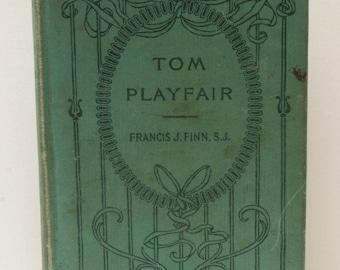 Tom Playfair or Making A Start by Francis J. Finn 1891
