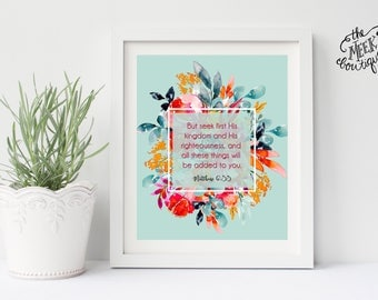 INSTANT DOWNLOAD, Scripture Art Printable, Matthew 6:33, Seek Ye First, No. 742