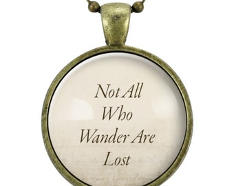 Not All Who Wander Are Lost, Inspirational Quote Necklace (0879B25MMBC)
