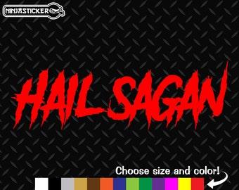 Hail Sagan Vinyl Decal