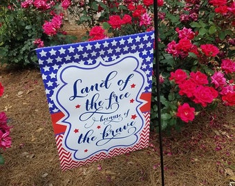 Land of the Free Becuase of the Brave Garden Flag Red White and Blue Patriotic Stars and Stripes Happy 4th of July Memorial Day Labor Day