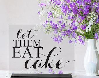 Let Them Eat CAKE/Wedding Cake/Cake Sign/Dessert sign/Dessert Table