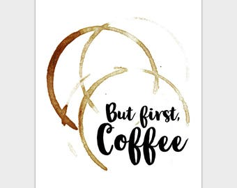 But First Coffee Print, Kitchen Printable Coffee Printable, Kitchen Wall Art, Coffee Ring Stain, Kitchen Poster 8x10 Instant Download