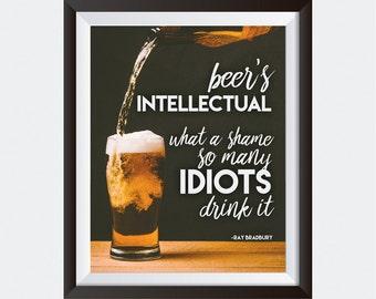 PRINTABLE art | Beer Quote | Dorm Decor | Ray Bradbury | Bar Sign | Home Decor | Wall Art