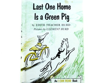 Last One Home is a Green Pig by Edith Thacher Hurd pictures by Clement Hurd, An I Can Read Book, 1959, Vintage Children's Book