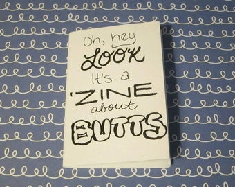 Oh Hey Look It's a Zine About Butts!