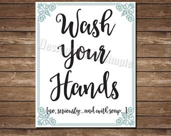 Bathroom Sign - Wash your Hands...Seriously...and with Soap - Instant Download - Printable