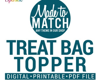 PERSONALIZED Treat Bag Toppers - Any Designs Theme - Digital Printable pdf File