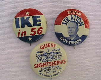 Pin Back Button, Union Political Pin Backs, Ike in 56, Stratton Governor, White House Sight Seeing Pin Back Buttons