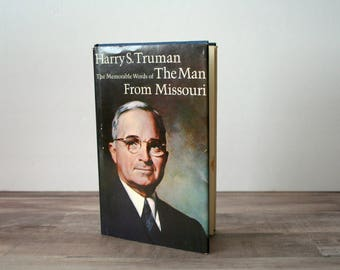 Harry S. Truman: The Memorable Words of the Man from Missouri, President Truman Biography, U.S. History, United States President