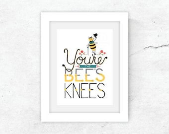 """5x7 """"You're the Bee's Knees"""" art print / fade-resistant and archival / gift"""