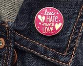 Less Hate More Love Hard Enamel Cloisonne Lapel Pin