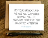 Funny Birthday Card - Birthday Card - Unwanted Attention.