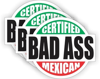"""Certified Bad Ass Mexican White/Green/Red (3 PACK) - 2"""" Full Color Printed Vinyl Stickers - Hard Hat - Helmet - Phone - Laptop - Etc."""