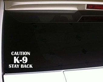 "Caution K-9 Stay Back 5"" Vinyl Decal Window Sticker for Car, Truck, Motorcycle, Laptop, Ipad, Window, Wall, ETC"