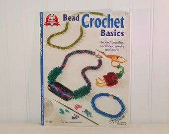 Bead Crochet Basics, Beaded Bracelets, Necklaces, Jewelry And More! by Mary Libby Neiman (c.2004) Suzanne McNeill Design, Paperback Book
