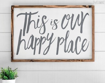 This Is Our Happy Place | FREE SHIPPING | Farmhouse Wood Sign | Shabby Chic Decor | 35x23
