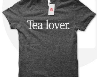 Tea Lover T shirt, tea t shirt, tea lover, gift for tea lover, tea t-shirt, cup of tea t shirt.