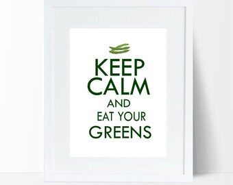 Keep Calm and Eat Your Greens, Printable wall art, Keep Calm Quote, Kitchen Wall Decor, Kitchen Art, Kitchen Printable