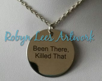 Been There, Killed That Engraved Stainless Steel Disc Necklace on Silver Crossed Chain or Black Faux Suede Cord