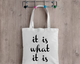 It is what it is Tote bag, Market Bag, Recycled, Eco Friendly,  School bag, Environmentally friendly, bits and bobs