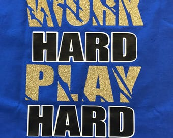 work hard play hard shirt