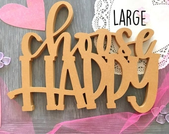 Large-Choose Happy! Unfinished wood word cutout