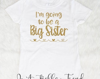 I'm Going To Be A Big Sister Shirt Big Sister Glitter Shirt Big Sister Announcement Shirt Big Sister Gift Big Sister Outfit Girl Clothes