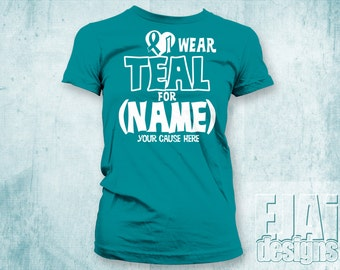 Myasthenia Gravis, Interstitial Cystitis, Ovarian Cancer, Cervical Cancer, Scleroderma, Dysautonomia, Teal Awareness Shirt