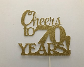 Cheers to 70 Years Cake Topper, Birthday topper, CHEERS TO 70 YEARS , Birthday Cake Decor, Anniversary Happy Bithday Cake Topper