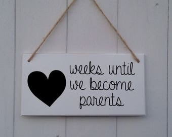 Weeks Until We Become Parents | Pregnancy Countdown| Chalkboard|Count Down | Wooden | Wood | Plaque | Sign | Days until | Baby shower | Gift