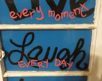 Hand Painted Window, Live Laugh Love, Wall Decor, Live Every Moment, Laugh Everyday, Love Beyond Words, Home Decor, Repurposed Window