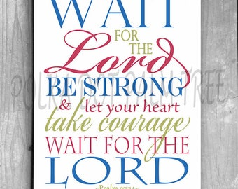 INSTANT DOWNLOAD Psalm 27 Wait For The Lord Be Strong Let Your Heart Take Courage Bible Verse Encouraging Scripture Word Art Printable