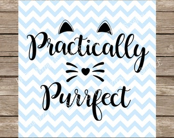 Practically Puurfect svg Cat svg files Kitten svg Cat svg file Silhouette Pet svg cut files DXF Silhouette Cameo cutting file Cute svg