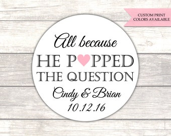 All because he popped the question stickers - He poppped the question stickers - Wedding favor stickers - Wedding stickers (RW086)