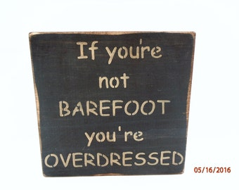 Summer Sign, Barefoot Sign, Funny Sign, Primitive Sign, Country Sign, Wood Sign, Small Sign,