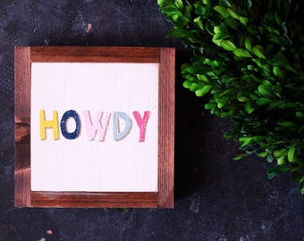 """HAND PAINTED SIGN // 8"""" Howdy"""