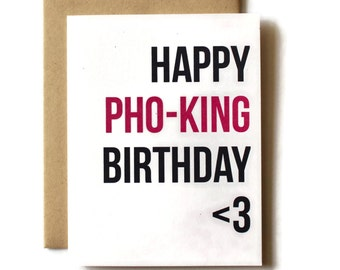 Pho Card, Funny Birthday Card, Vietnamese Card, Happy Birthday Card, Happy Pho-King Birthday <3