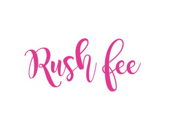 Custom Rush fee