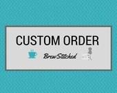 Custom Order for Jodi