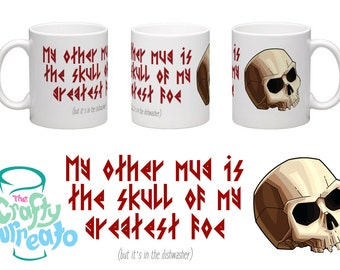 My other mug is the skull of my greatest foe (but it's in the dishwasher) - 11oz viking themed tea or coffee mug