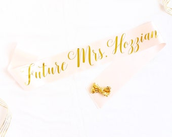 Personalized Future Mrs Sash in Font #3 - Custom Bachelorette Sash - Bride Sash - Bachelorette Sash - Bachelorette Party Sash