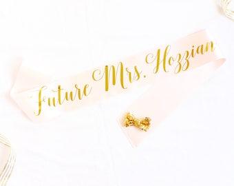 Personalized Future Mrs Sash in Font #3 - Custom Bachelorette Sash - Personalized Bachelorette Sash - Bride Sash - Bachelorette Sash