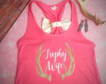"""Beautiful """"Trophy Wife"""" Racerback Tank with bow *with Monogram option*"""