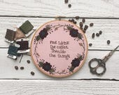 First I Drink the Coffee. Then I Do the Things Embroidery // Coffee Embroidery // Quote Embroidery // Floral Quote Embroidery // Humor