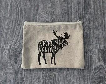 Moose - Never Stop Wandering - Zipper Pouch  - Wanderlust - 12oz Cotton Canvas Accessory Bag
