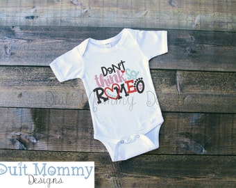 Don't Think So Romeo | Embroidered | Onesie or T Shirt or Dress | Valentine's Day | Girl