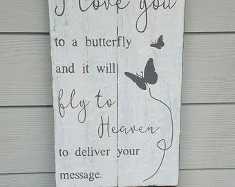 Whisper I Love you to a Butterfly - Memorial Sign - Pallet Sign - In Memory - Butterfly Sign - Heaven Sign - I love you - Loss - Grieving